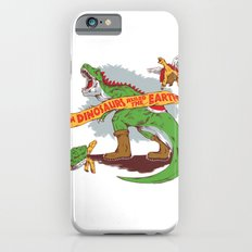 When Dinosaurs ruled the earth Slim Case iPhone 6s