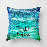 TAKE ME TO THE SEA - Typ… Throw Pillow