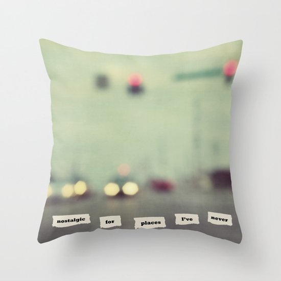I'm nostalgic for places I've never been Throw Pillow
