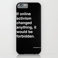 if online activism changed anything, it would be forbidden iPhone 6 Slim Case
