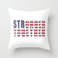 Stronger Together - Campaign Slogan  Throw Pillow