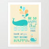 Be So Happy That When Ot… Art Print