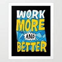 More & Better Art Print
