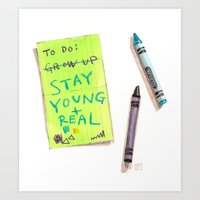 Stay Young And Real Art Print