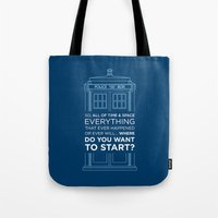 Doctor Who - TARDIS Where Do You Want to Start Tote Bag