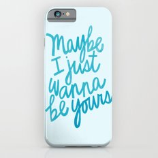 I Wanna Be Yours iPhone 6 Slim Case