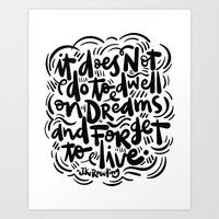 do not dwell on dreams... Art Print