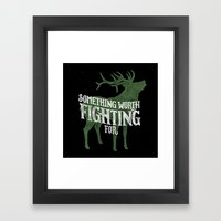 Something Worth Fighting… Framed Art Print