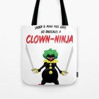 ...So Basically, a Clown-Ninja! Tote Bag