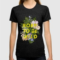Born To Be Wild I Womens Fitted Tee Tri-Black SMALL