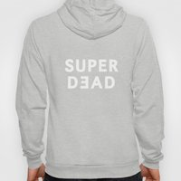 SUPER DEAD! Hoody