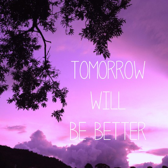 Tomorrow will be better! Art Print