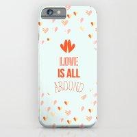 Love Is All Around iPhone 6 Slim Case