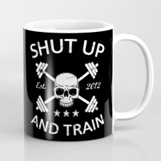 Shut Up and Train Mug