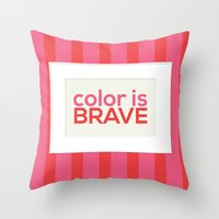 Color is Brave Throw Pillow