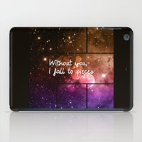 Without you I fall to pieces iPad Case