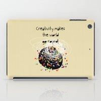 Creativity makes the world go round! iPad Case