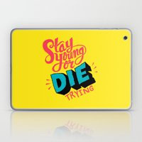 Stay Young or Die Trying Laptop & iPad Skin