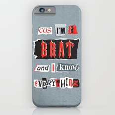Brat Attack iPhone 6 Slim Case