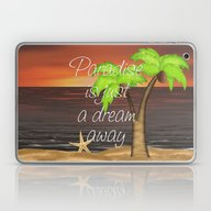 Paradise Is Just A Dream… Laptop & iPad Skin