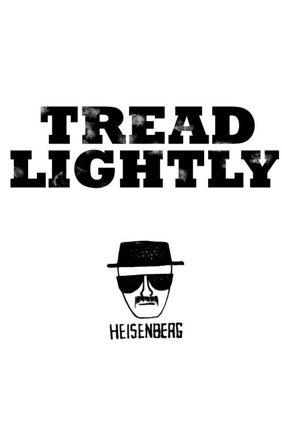 Breaking Bad - Tread Lightly - Heisenberg Canvas Print