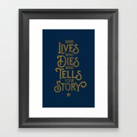 Who LiVES, who DIES, who TELLS your STORY Framed Art Print