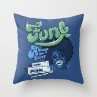 FUNK - ALWAYS KEEPS ME S… Throw Pillow