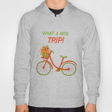 What a nice trip Hoody