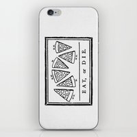 Eat, or Die iPhone & iPod Skin