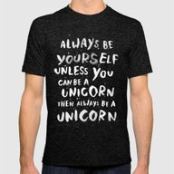 Always Be Yourself. Unle… Mens Fitted Tee Tri-Black MEDIUM