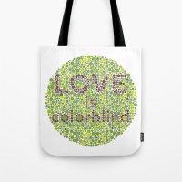 Love Is Colorblind Tote Bag