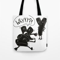 Whyyy?! Tote Bag