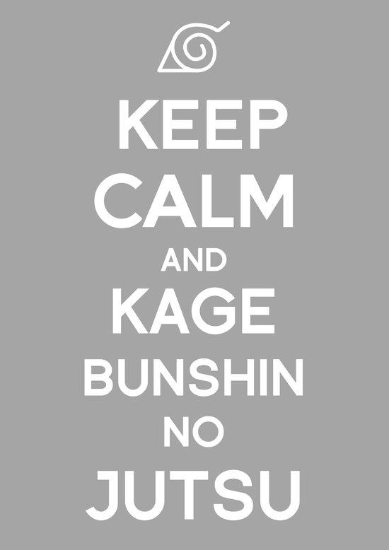 Keep Calm and Kage Bushin No Jutsu Art Print