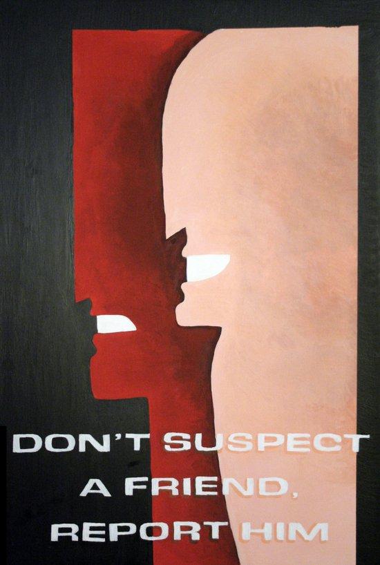 Don't Suspect A Friend, Report Him Art Print