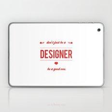 Don't just be a designer. Laptop & iPad Skin