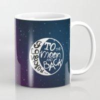 I LOVE YOU to the MOON and BACK! Mug