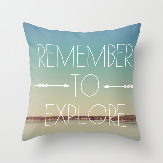 Remember to Explore Throw Pillow