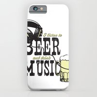 I Listen to Beer and Drink Music iPhone 6 Slim Case