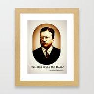 Theodore Roosevelt  |  I… Framed Art Print