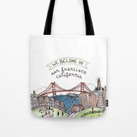We Belong In San Francis… Tote Bag