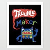 Trouble Maker Art Print