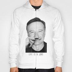 Robin Williams Life is a joke Hoody