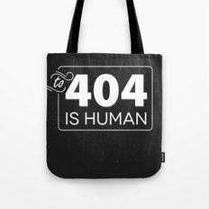 To 404 Is Human Tote Bag