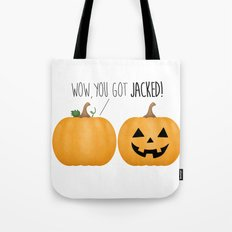 Wow, You Got Jacked! Tote Bag