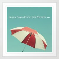 Rainy Days don't Last Forever Art Print