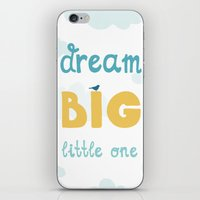 Dream Big Little One - B… iPhone & iPod Skin