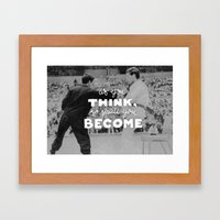 Bruce Says: As you Think Framed Art Print