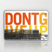 don't give up Laptop & iPad Skin