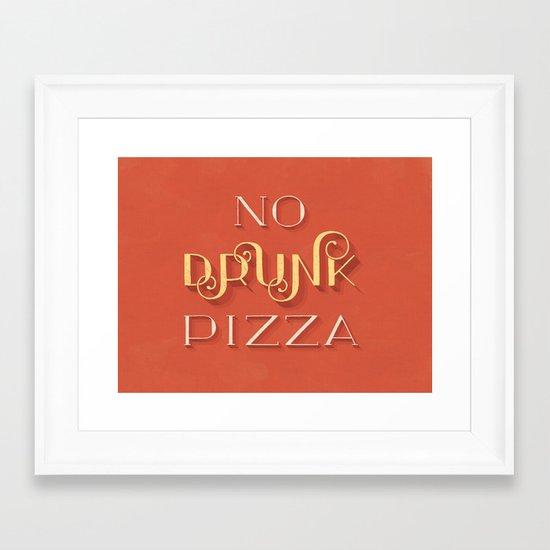 No Drunk Pizza Framed Art Print