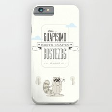ESTÁS GUAPO HASTA CUANDO BOSTEZAS Slim Case iPhone 6s